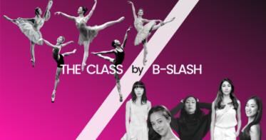 「THE CLASS by B-SLASH」